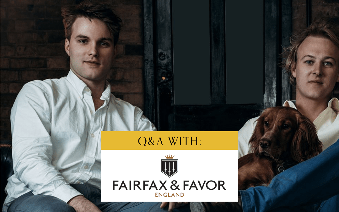A Q&A With Fairfax & Favor